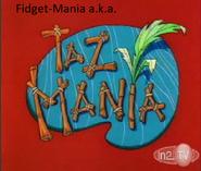 Fidget-Mania a.k.a. Taz-Mania