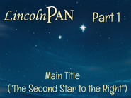 Lincoln Pan Part 1 - Main Title (''The Second Star to the Right'')