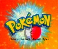 Pokemon (ChannelFiveRockz Animal Style)