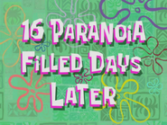 Just 16 Paranoia Filled Days Later
