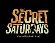 The Secret Saturdays (ChannelFiveRockz Style)