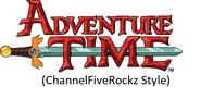 Adventure Time (ChannelFiveRockz Style)