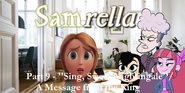 Samrella Part 9 - ''Sing, Sweet Nightingale'' A Message from the King
