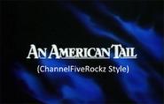 An American Tail (ChannelFiveRockz Style)