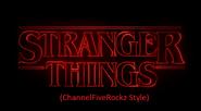 Stranger Things (ChannelFiveRockz Style)