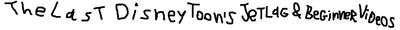 TheLastDisneyToon's Jetlag and Disney Beginner Videos.