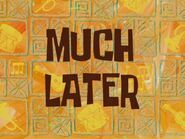 Muchlater