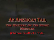 An American Tail The Mystery of the Night Monster (ChannelFiveRockz Style)