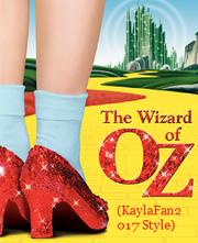 The Wizard of Oz (KaylaFan2017 Style)