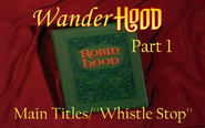 Wander Hood Part 1 - Main Titles ''Whistle Stop''
