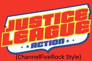 Justice League Action (ChannelFiveRockz Style)