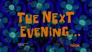The next evening