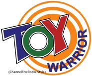 The Toy Warrior (ChannelFiveRockz Style)