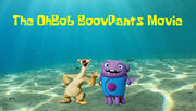 The ohbob boovpants movie by animationfan2014-db92yo9
