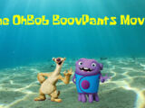 The OhBob BoovPants Movie