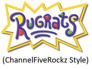 Rugrats (ChannelFiveRockz Style)