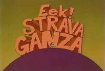 Eek stravaganza title