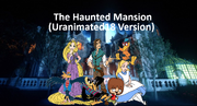 The Haunted Mansion (Uranimated18 Version)