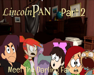Lincoln Pan Part 2 - Meet The Darling Family