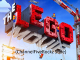 The Lego Movie (ChannelFiveRockz Style)