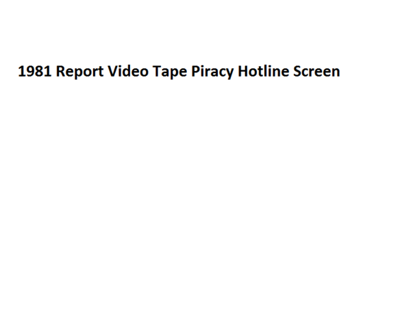 File:1981 Report Video Tape Piracy Hotline Screen.png