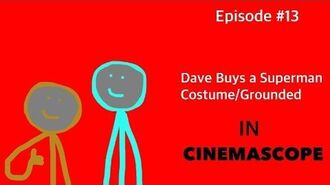 Dave Buys a Superman Costume Grounded READ DESCRIPTION