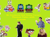 Mr. Conductor and Timmy Turner's Thomas Tales with Friends
