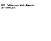 2005 - TVBI Company Limited Warning Screen in English