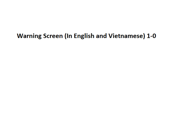 File:Warning Screen (In English and Vietnamese) 1-0.png