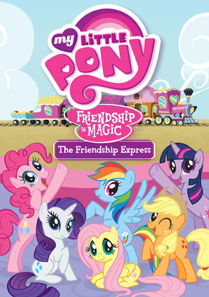 2012 - My Little Pony Friendship is Magic; The Friendship Express