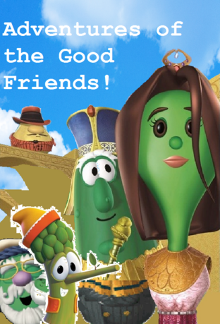 Adventures of the Good Friends