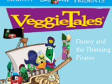 VeggieTales: Danny and the Thinking Pirates 2005
