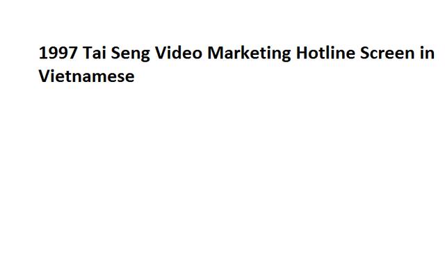 File:1997 Tai Seng Video Marketing Hotline Screen in Vietnamese.png