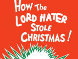 How the Lord Hater Stole Christmas!