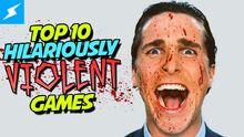 Top10HilariouslyViolentGames