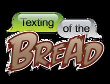 Textingofthebread