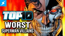 Top10WorstSupermanVillains