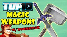 Top10MagicWeaponsWithDEATHBATTLE'SBoomstick