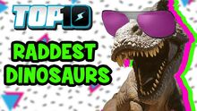 Top10RaddestDinosaurs