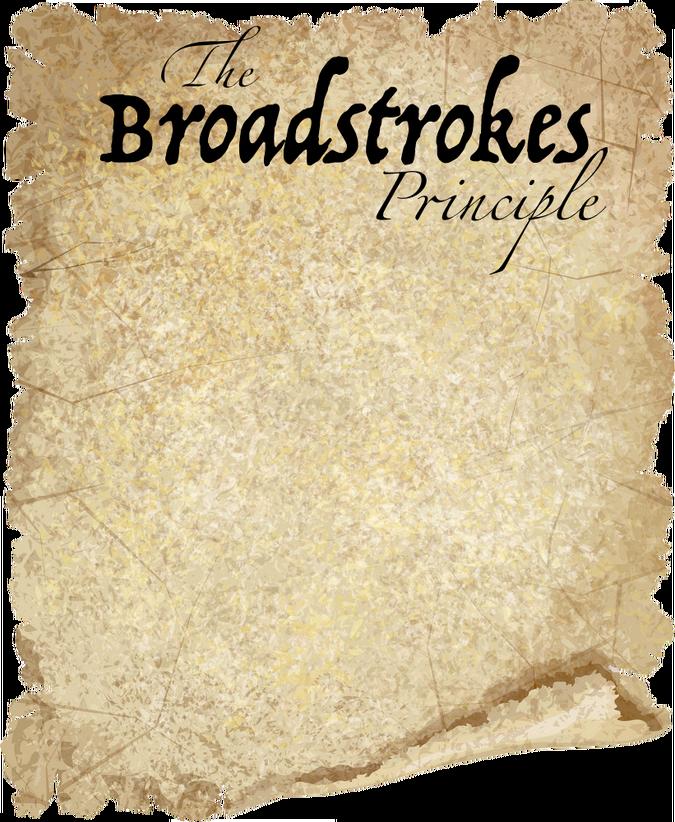 The Broadstrokes Principle