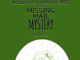Acquaintanceship-982 and the Missing Mail Mystery