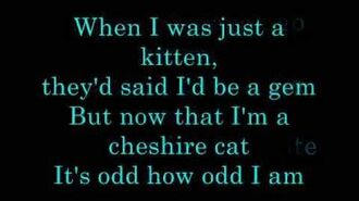 I'm Odd (A Cheshire Cat's Song)