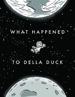 Whatever Happened to Della Duck