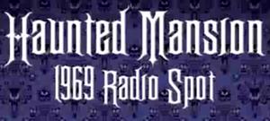 Haunted Mansion Radio Spots