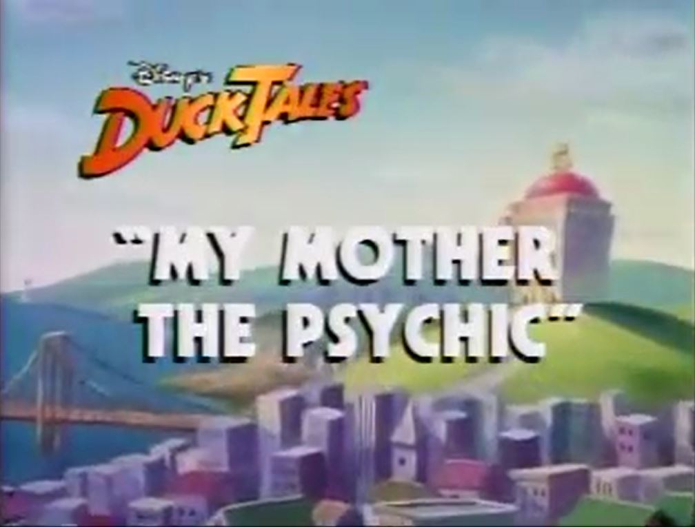 My Mother the Psychic | DuckTales Wiki | FANDOM powered by Wikia