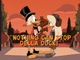 Nothing Can Stop Della Duck!