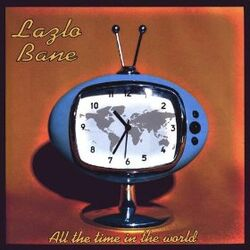 All the Time in the World Lazlo Blane