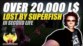 SuperFish Lost Over 20,000 Linden Dollars (Vlog)