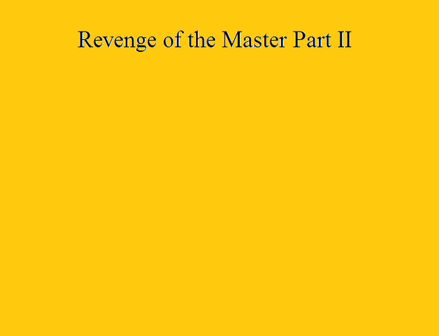 File:Revenge of the Master Part II.png