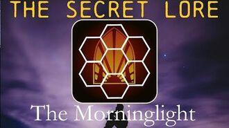 The Secret Lore The Morninglight